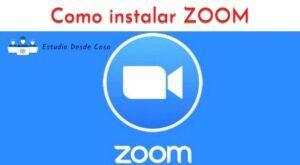Como instalar ZOOM para cursos y clases en línea